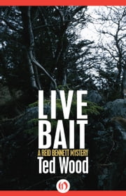Live Bait ebook by Ted Wood