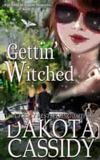 Gettin' Witched - Witchless in Seattle Mysteries, #12 ebook by Dakota Cassidy
