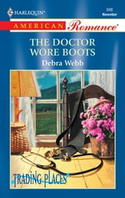 The Doctor Wore Boots (Mills & Boon American Romance) ebook by Debra Webb