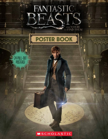 Fantastic Beasts and Where to Find Them: Poster Book ebook by Scholastic