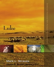 Luke ebook by Mark L. Strauss, Clinton E. Arnold