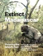 Extinct Madagascar ebook by Steven M. Goodman,William L. Jungers,Velizar Simeonovski