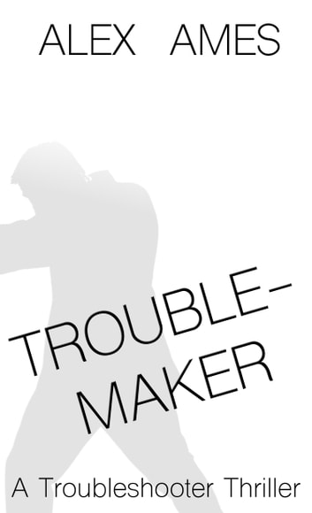 Troublemaker ebook by Alex Ames