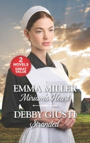 Miriam's Heart and Stranded ebook by Emma Miller,Debby Giusti