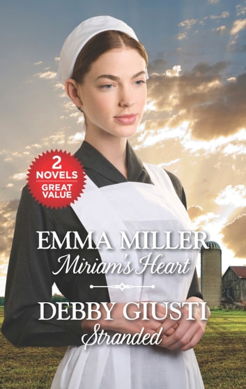 Miriam's Heart and Stranded - An Anthology ebook by Emma Miller,Debby Giusti