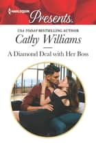 A Diamond Deal with Her Boss - A Fake Engagement Romance ebook by Cathy Williams