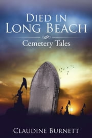 Died in Long Beach - Cemetery Tales ebook by Claudine Burnett