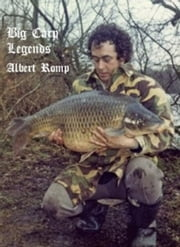 Big Carp Legends: Albert Romp ebook by Albert Romp
