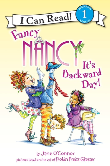 Fancy Nancy: It's Backward Day! ebook by Jane O'Connor