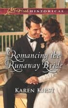 Romancing The Runaway Bride (Mills & Boon Love Inspired Historical) (Return to Cowboy Creek, Book 3) ebook by Karen Kirst
