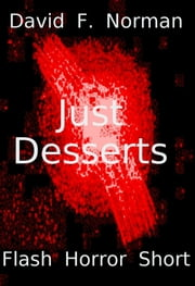 Just Desserts ebook by David F. Norman