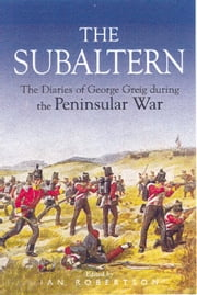 Subaltern - Chronicle of the Peninsular War ebook by George Gleig,Ian Robertson
