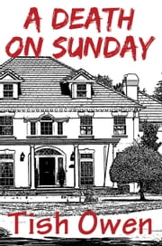A Death On Sunday ebook by Tish Owen
