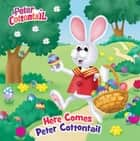 Here Comes Peter Cottontail Pictureback (Peter Cottontail) ebook by Mary Man-Kong, Random House