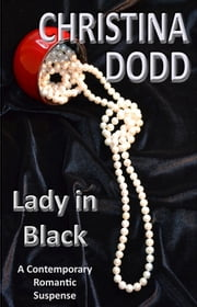 Lady In Black - A Contemporary Romantic Suspense ebook by Christina Dodd