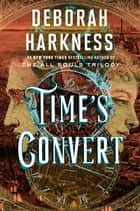 Time's Convert - A Novel ekitaplar by Deborah Harkness