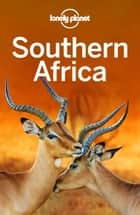 Lonely Planet Southern Africa ebook by Lonely Planet, James Bainbridge, Lucy Corne,...