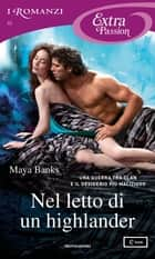 Nel letto di un highlander (I Romanzi Extra Passion) eBook by Maya Banks, Giuliano Claudio Acunzoli