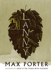 Lanny - A Novel ebook by Max Porter