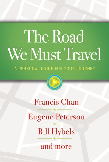 The Road We Must Travel - A Personal Guide For Your Journey eBook by Francis Chan
