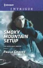 Smoky Mountain Setup ebook by Paula Graves