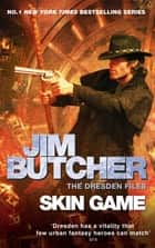 Skin Game - The Dresden Files, Book Fifteen eBook by Jim Butcher