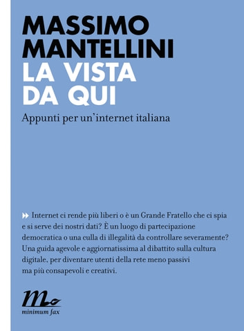 La vista da qui. Appunti per un'internet italiana ebook by Massimo Mantellini