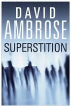 Superstition ebook by David Ambrose