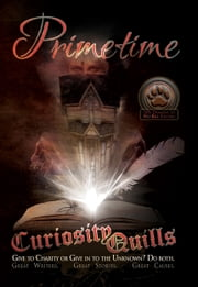 Curiosity Quills: Primetime (Charity Anthology) ebook by J.R. Rain,Tony Healey,Mike Robinson