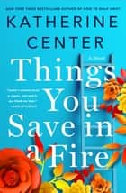 Things You Save in a Fire ebook by Katherine Center