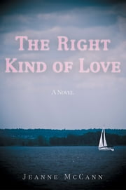 The Right Kind of Love ebook by Jeanne McCann
