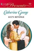 Luc's Revenge ebook by Catherine George