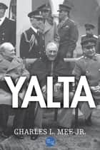 Yalta ebook by Charles L. Mee Jr.