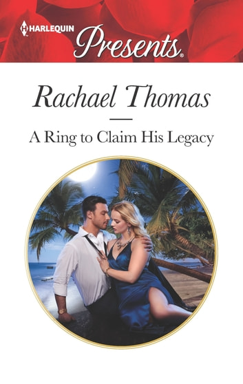 A Ring to Claim His Legacy 電子書籍 by Rachael Thomas
