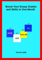 Boost Your Essay Grades and Skills in 1 Month ebook by Pervaiz Salik