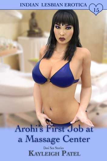 Arohi's First Job at a Massage Center ebook by Kayleigh Patel