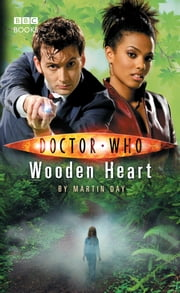 Doctor Who: Wooden Heart ebook by Martin Day