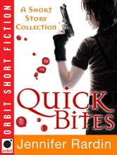 Quick Bites: A Short Story Collection ebook by Jennifer Rardin