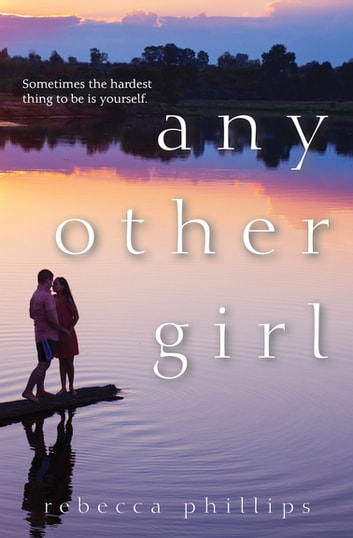 Any Other Girl ebook by Rebecca Phillips