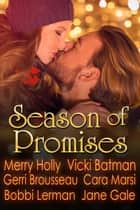 Season of Promises Holiday Box Set - Season of, #4 eBook von Merry Holly, Vicki Batman, Gerri Brousseau,...