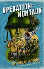 Operation: Montauk ebook by Bryan Young