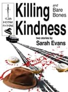 Killing Kindness ebook by Sarah Evans
