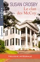Le clan des McCoy ebook by Susan Crosby