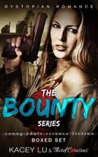 The Bounty Series - Boxed Set Dystopian Romance - Dystopian Romance Saga ebook by Third Cousins, Kacey Lu