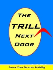 THE TRILL NEXT DOOR: A STAR TREK ACTRESS MEETS THE TRUFEN ebook by Hamit, Francis