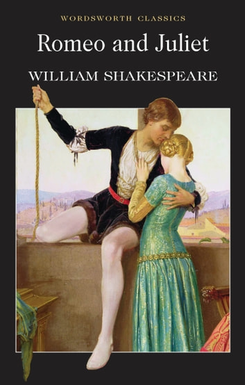 Romeo And Juliet Ebook By William Shakespeare 9781848703766