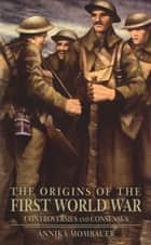 The Origins of the First World War ebook by Annika Mombauer