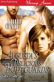 Augusta's Delicious Bodyguards ebook by Eileen Green