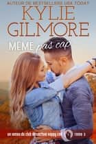Même pas cap (Club de Lecture Happy End, t. 3) eBook by Kylie Gilmore