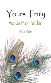Yours Truly - Words From Within ebook by Hina Patel